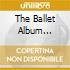 THE BALLET ALBUM COMPILATION