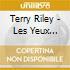 Terry Riley - Les Yeux Fermes & Lifespan