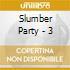 Slumber Party - 3