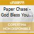 Paper Chase - God Bless You Black Heart