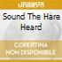 Sound The Hare Heard