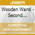 Wooden Wand - Second Attention