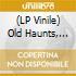 (LP VINILE) LP - OLD HAUNTS           - fuel on fire