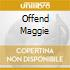 OFFEND MAGGIE