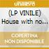 (LP VINILE) House with no home