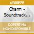 CHARM - SOUNDTRACK AND DVD