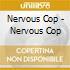 NERVOUS COP