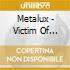 Metalux - Victim Of Space