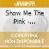 CD - SHOW ME THE PINK - Velocipedomania