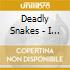 Deadly Snakes - I M Not Your Soldier Any