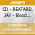 CD - REATARD, JAY - Blood Visions