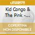 Kid Congo & The Pink - Dracula Boots