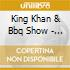King Khan & Bbq Show - Invisible Girl