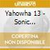 Yahowha 13 - Sonic Portation