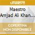 Maestro Amjad Ali Khan - Sarod Ghar