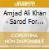 Amjad Ali Khan - Sarod For Harmony - Live At Carnegie Hall New York City