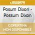 Posum Dixon - Possum Dixon