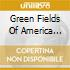 THE GREEN FIELDS OF AMERICA