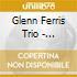 Glenn Ferris Trio - Refugees