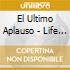 EL ULTIMO APLAUSO - LIFE IS A TANGO