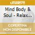 Mind Body & Soul - Relax For Yoga
