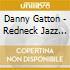 Danny Gatton - Redneck Jazz Explosion Vol.2