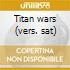 Titan wars (vers. sat)