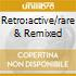 RETRO:ACTIVE/RARE & REMIXED