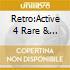 RETRO:ACTIVE 4/RARE & REMIXED