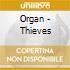 Organ - Thieves