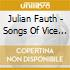 Julian Fauth - Songs Of Vice And Sorrow