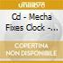 CD - MECHA FIXES CLOCK - ORBITING WITH SCREWDRIVE