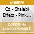 CD - SHALABI EFFECT - PINK ABYSS