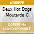 DEUX HOT DOGS MOUTARDE C
