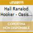 Hall Ranalod Hooker - Oasis Of Whisper