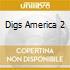 DIGS AMERICA 2