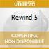 REWIND 5