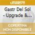 Gastr Del Sol - Upgrade & Afterlife