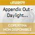 Appendix Out - Daylight Saving
