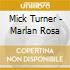 Mick Turner - Marlan Rosa