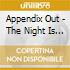Appendix Out - The Night Is Advancing