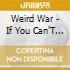 Weird War - If You Can'T Beat 'Em, Bite 'Em