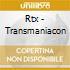 Rtx - Transmaniacon