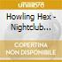 Howling Hex - Nightclub Version Of The Eternal