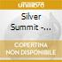 Silver Summit - Silver Summit