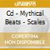 CD - MYTHICAL BEATS       - SCALES