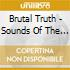 Brutal Truth - Sounds Of The Animal Kingdom/kill Trend