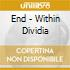 End - Within Dividia