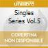 SINGLES SERIES VOL.5
