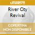 RIVER CITY REVIVAL